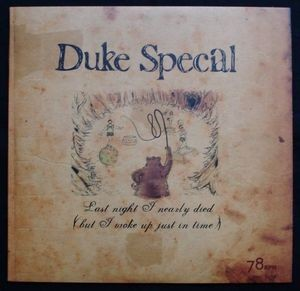 Duke Special - Last night I nearly died