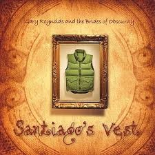 Gary Reynolds and the Brides of Obscurity - Santiago's Vest