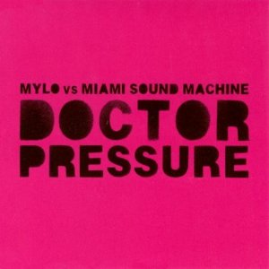 Mylo & Miami Sound Machine - Doctor Pressure