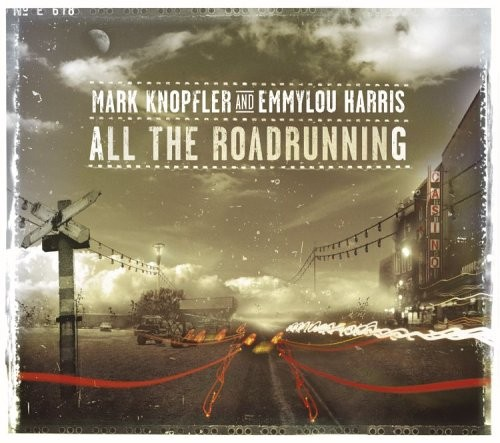 Mark Knopfler & Emmylou Harris – All the Road running