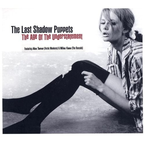 Last shadow puppets – The age of Understatement